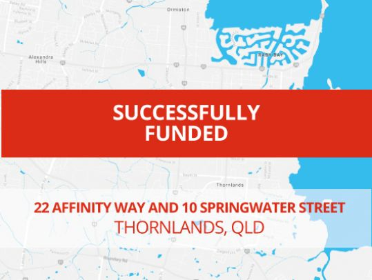 SUCCESSFULLY FUNDED - THORNLANDS QLD (1701)